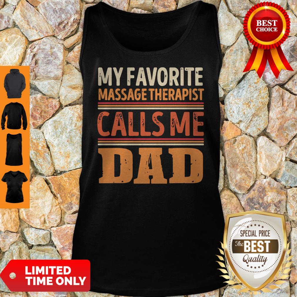 Funny My Favorite Massage Therapist Callsme Dad Tak Top