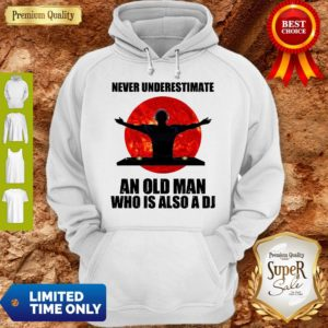 Funny Never Underestimate An Old Man Who Is Also A DJ Sun Hoodie