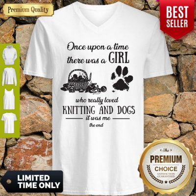 Funny Once Upon A Time There Was A Girl Knitting And Dogs V-neck