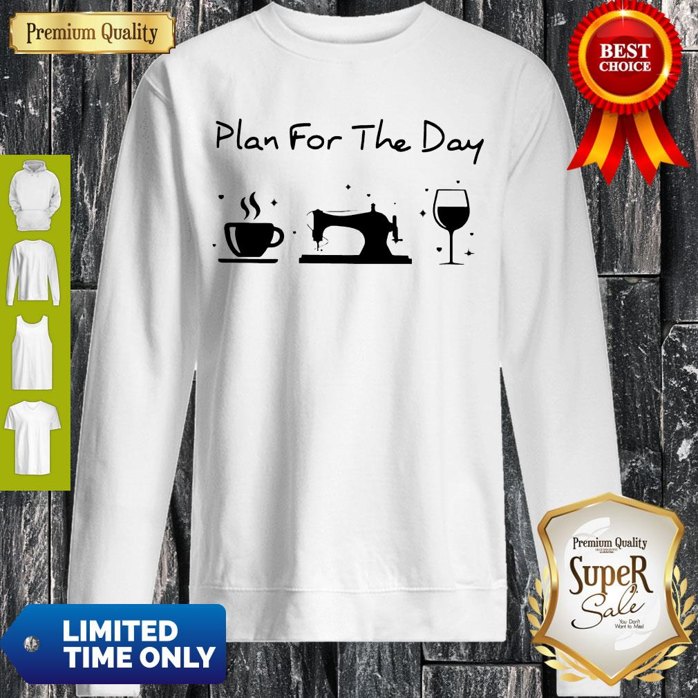 Funny Plan For The Day Sweatshirt