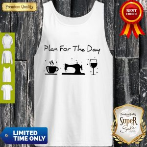 Funny Plan For The Day Tank Top