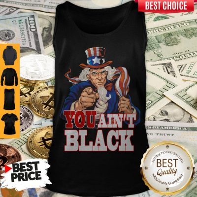 Funny Uncle Sam You Ain't Black America Flag Tank Top