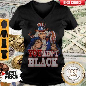 Funny Uncle Sam You Ain't Black America Flag V-neck