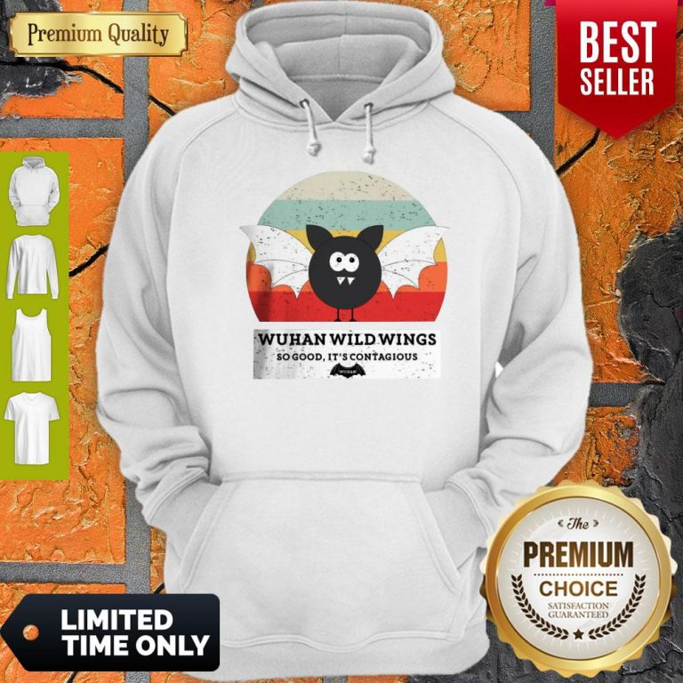 Funny Wuhan Wild Wings So Good It's Contagious Hoodie