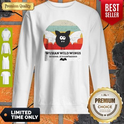 Funny Wuhan Wild Wings So Good It's Contagious Sweatshirt