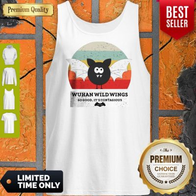 Funny Wuhan Wild Wings So Good It's Contagious Tank Top