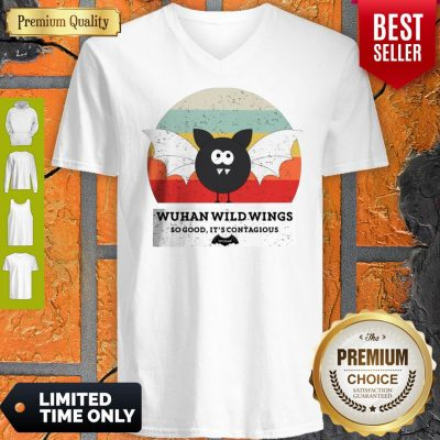 Funny Wuhan Wild Wings So Good It's Contagious V-neck