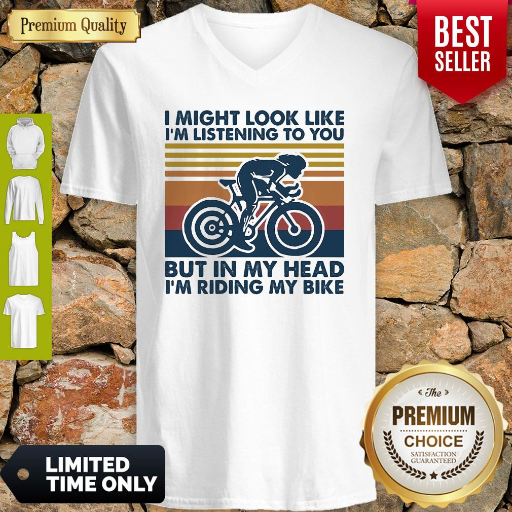 I Might Look Like I'm Listening To You But In My Head I'm Riding My Bike Vintage V-neck