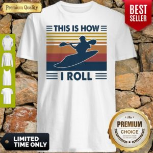 Kayaking This Is How I Roll Vintage Shirt