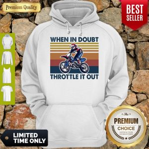 Motocross When In Doubt Throttle It Out Vintage Hoodie