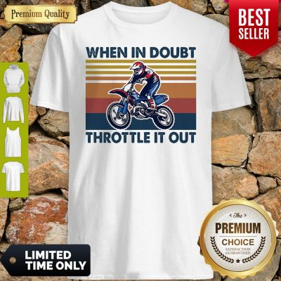 Motocross When In Doubt Throttle It Out Vintage Shirt