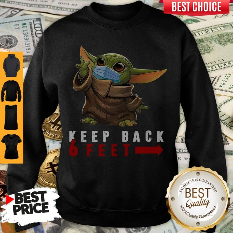 Nice Baby Yoda Face Mask Keep Back 6 Feet Sweatshirt