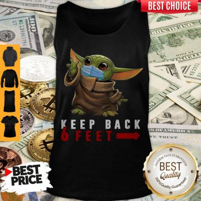 Nice Baby Yoda Face Mask Keep Back 6 Feet Tank Top