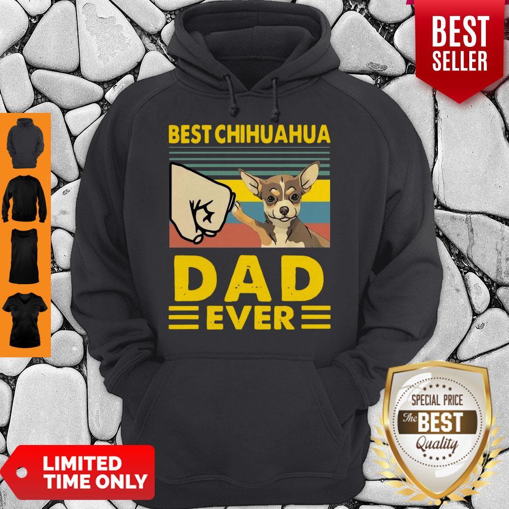 Nice Best Chihuahua Dad Ever Vintage Hoodie