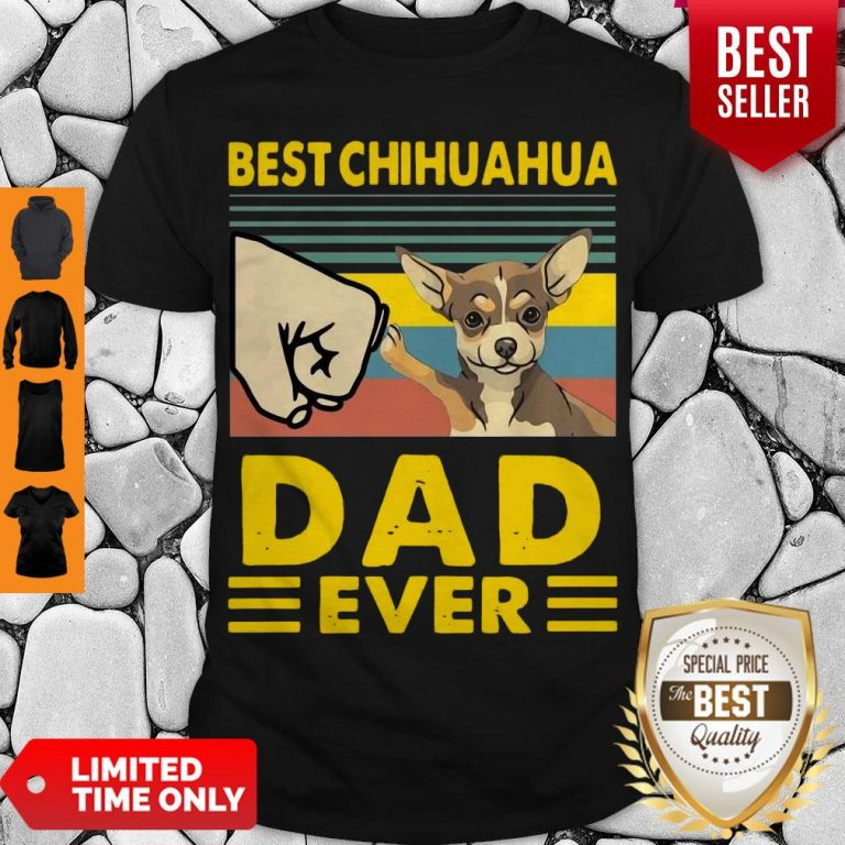 Nice Best Chihuahua Dad Ever Vintage Shirt