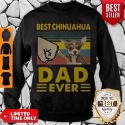 Nice Best Chihuahua Dad Ever Vintage Sweatshirt