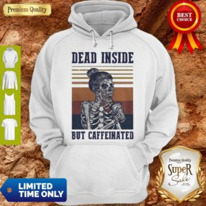 Nice Dead Inside But Caffeinated Vintage Hoodie