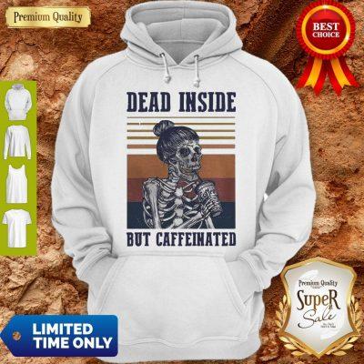 Nice Dead Inside But Caffeinated Vintage Hoodie