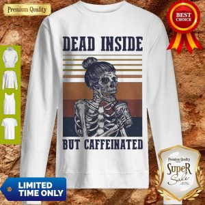 Nice Dead Inside But Caffeinated Vintage Sweatshirt