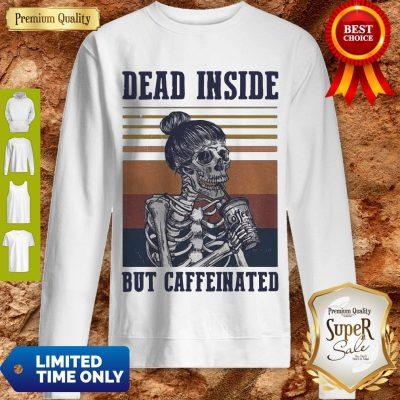 Nice Dead Inside But Caffeinated Vintage Sweatshirt