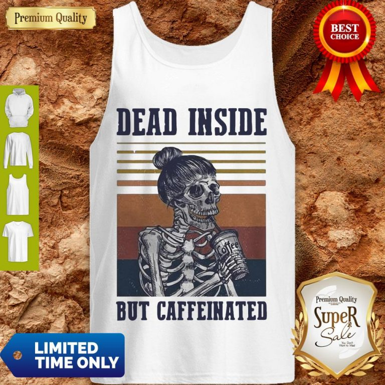 Nice Dead Inside But Caffeinated Vintage Tank Top