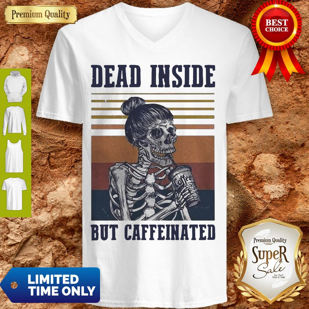 Nice Dead Inside But Caffeinated Vintage V neck