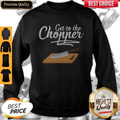 Nice Get To The Chopper Sweatshirt