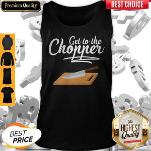 Nice Get To The Chopper Tank Top