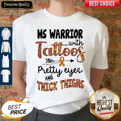 Nice Ms Warrior With Tattoos Pretty Eyes And Thick Thighs Shirt