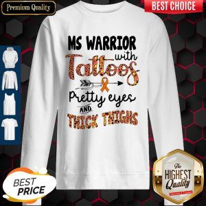Nice Ms Warrior With Tattoos Pretty Eyes And Thick Thighs Sweatshirt