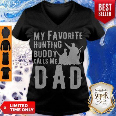 Nice My Favorite Hunting Buddy Calls Me Dad V neck