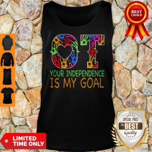 Nice Ot Your Independence Is My Goal Tank Top