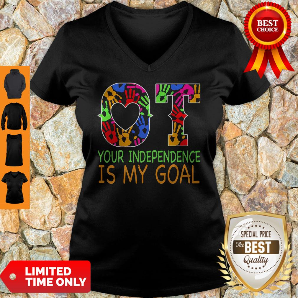 Nice Ot Your Independence Is My Goal V-neck