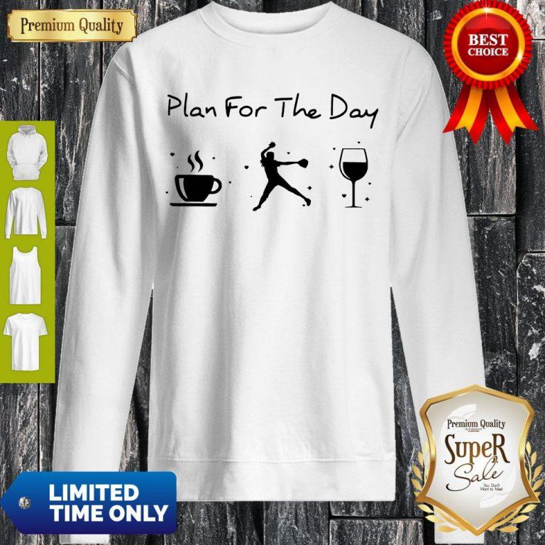 Nice Plan Of The Day Cofffee Baseball And Wine Sweatshirt