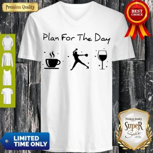 Nice Plan Of The Day Cofffee Baseball And Wine V-neck