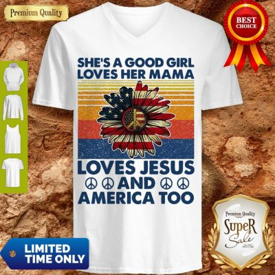 Nice She's A Good Girl Loves Her Mama Loves Jesus And America Too Daisy Vintage V-neck