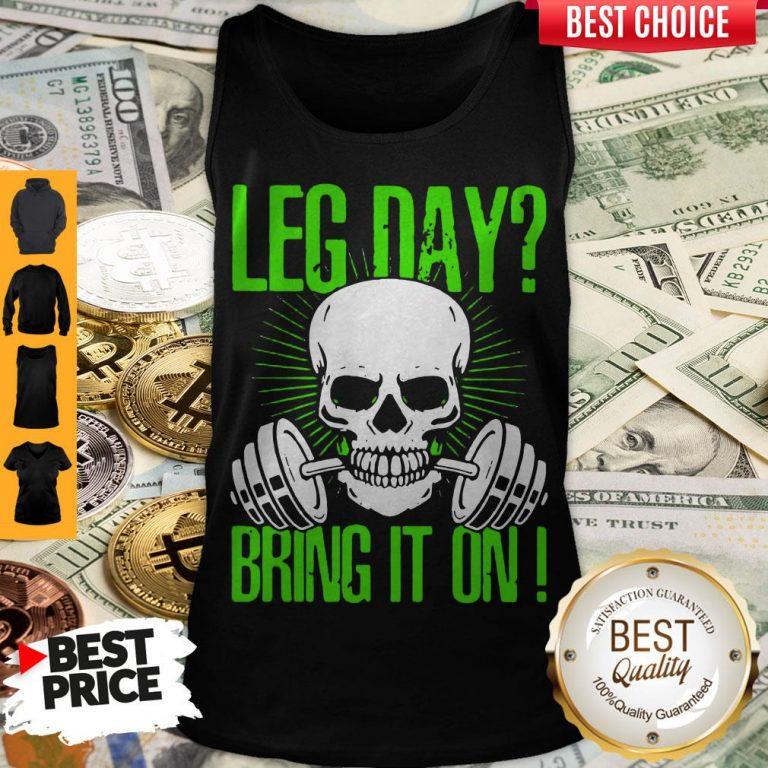 Nice Skull Gym Leg Day Bring It On Tank Top