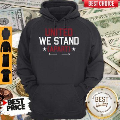 Nice United We Stand Apart Hoodie