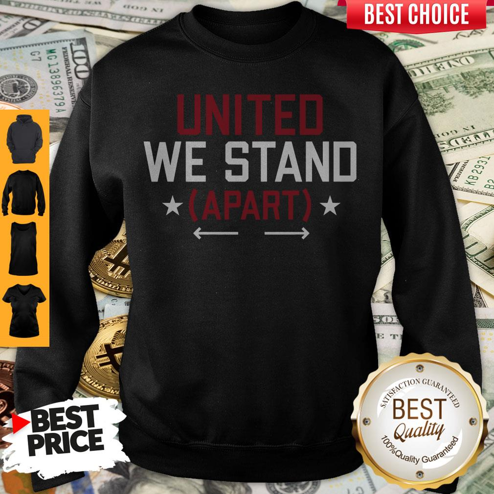 Nice United We Stand Apart Sweatshirt
