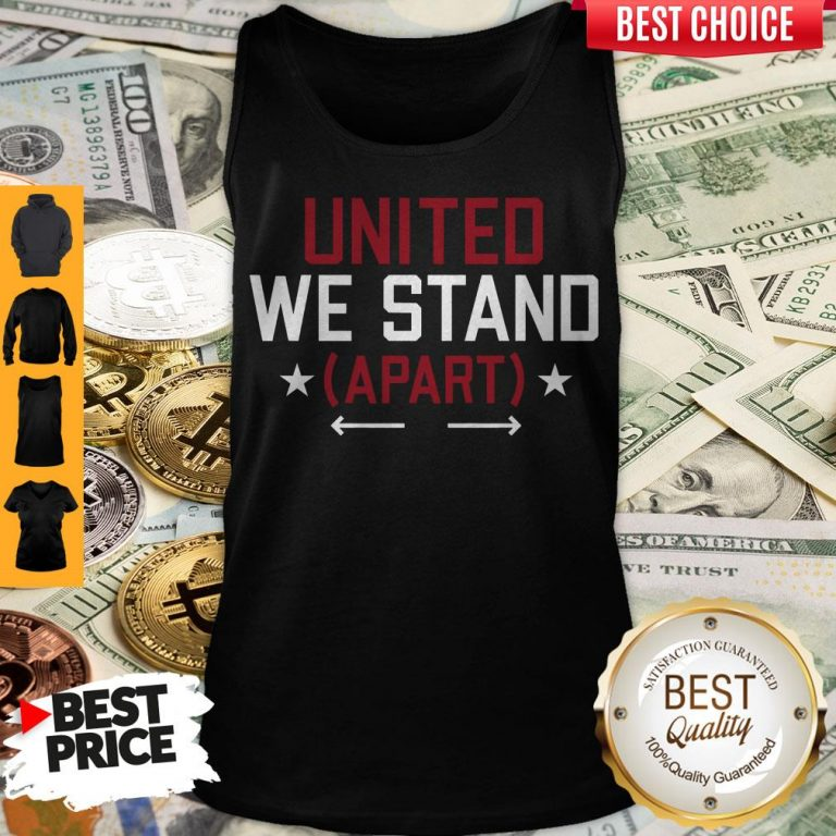 Nice United We Stand Apart Tank Top