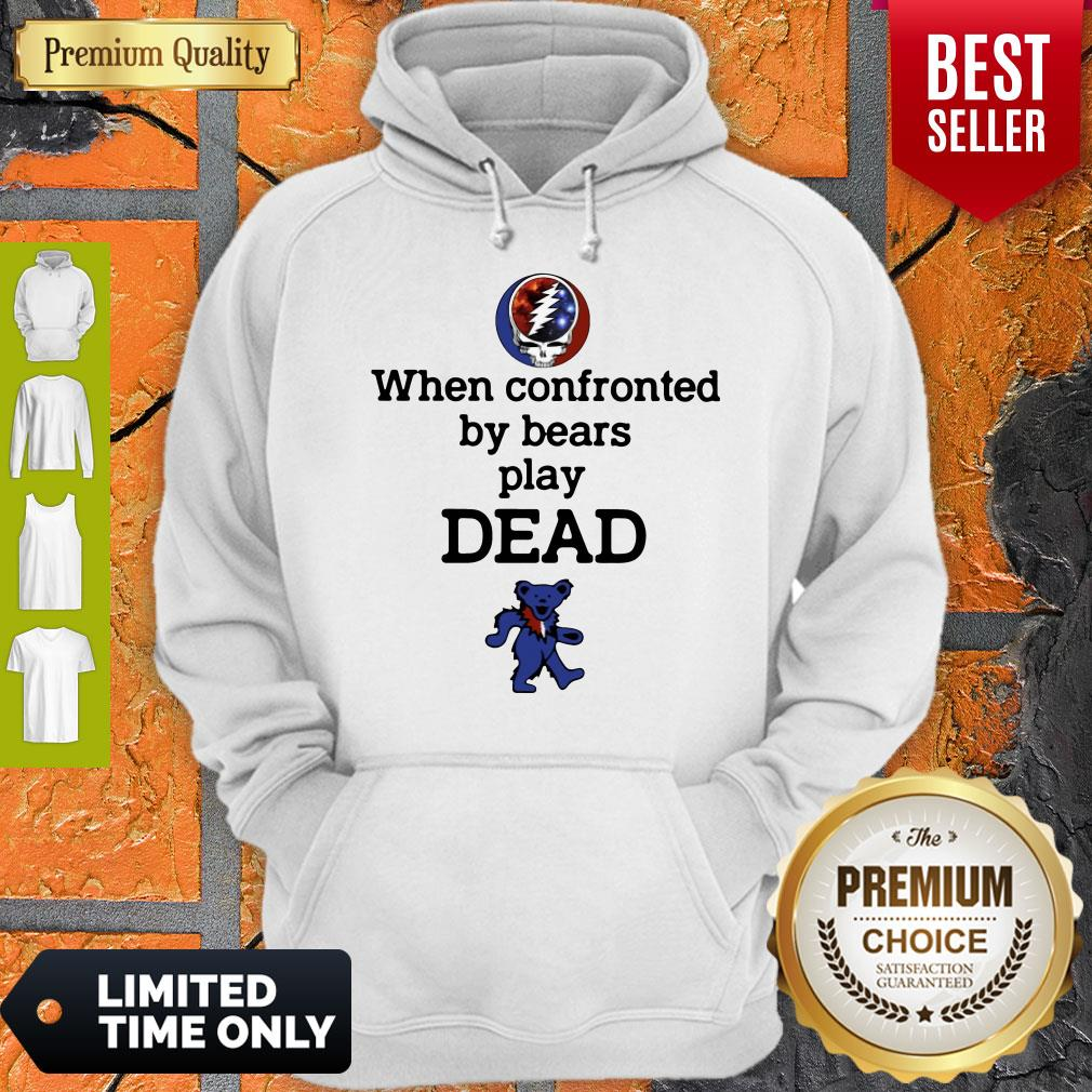 Nice When Confronted By Bears Play Dead Hoodie