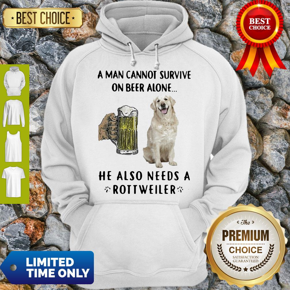 Official A Man Cannot Survive On Beer Alone He Also Needs A Rottweiler Dog Paw Hoodie
