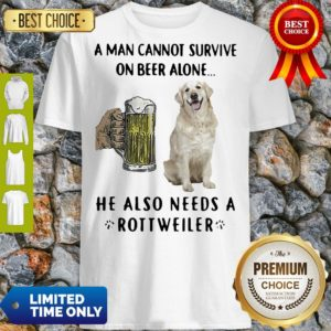 Official A Man Cannot Survive On Beer Alone He Also Needs A Rottweiler Dog Paw Shirt