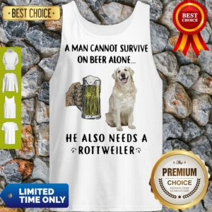 Official A Man Cannot Survive On Beer Alone He Also Needs A Rottweiler Dog Paw Tank top