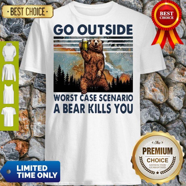 Official Beer Go Outside Worst Case Scenario A Bear Kills You Shirt