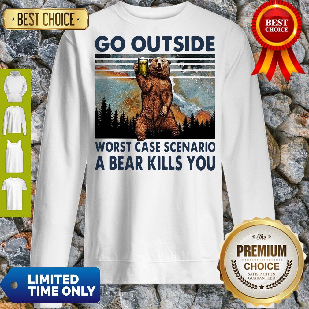 Official Beer Go Outside Worst Case Scenario A Bear Kills You Sweatshirt