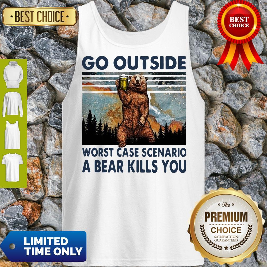 Official Beer Go Outside Worst Case Scenario A Bear Kills You Tank top