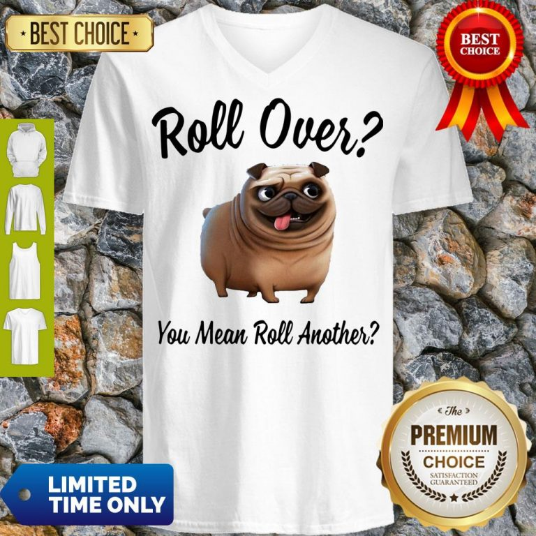Official Bulldog Roll Over You Mean Roll Another V-neck