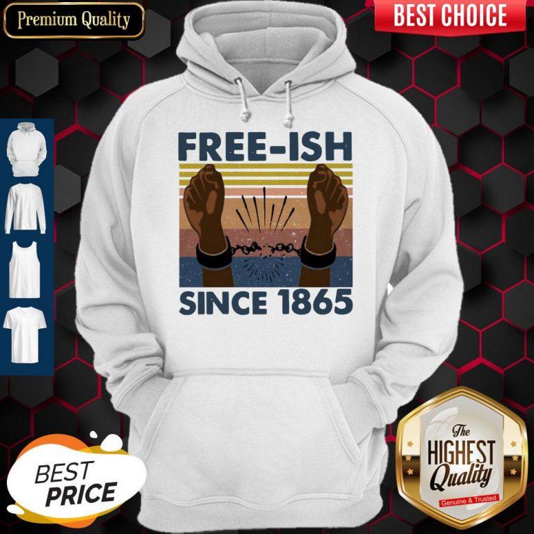 Official Free Ish Since 1865 Vintage Hoodie