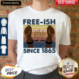 Official Free Ish Since 1865 Vintage Shirt